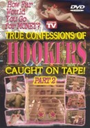 True Confessions Of Hookers Caught On Tape, Part 2