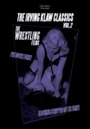 The Irving Klaw Classics, Vol. 2: The Wrestling Films