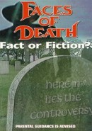 Faces Of Death: Fact Or Fiction?