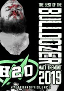 The Best Of The Bulldozer Matt Tremont 2019: Veteran Of Violence 2
