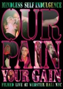 Mindless Self Indulgence: Our Pain, Your Gain